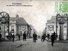 Tournai Le Nouveau Pont et la Rue Royals
