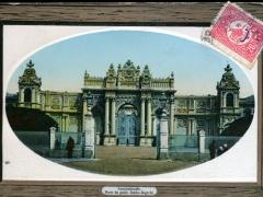 Constantinople Porte du palais Dolma Bagtche